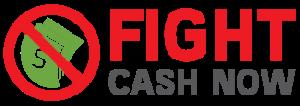 Fight Cash Now
